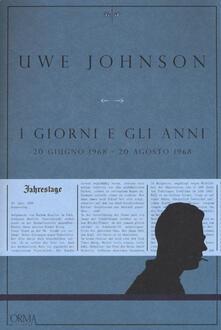 I giorni e gli anni (20 giugno 1968-20 agosto 1968) - Uwe Johnson - copertina