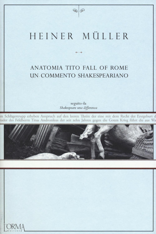 7ee2f67c494e8e Anatomia Tito. Fall of Rome. Un commento shakespeariano - Heiner ...