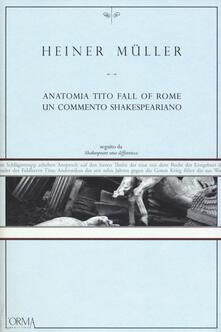 Filmarelalterita.it Anatomia Tito. Fall of Rome. Un commento shakespeariano Image