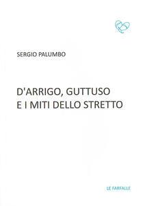D'Arrigo, Guttuso e i miti dello Stretto