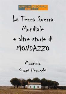 La terza guerra mondiale e altre storie di Mondazzo - Maurizio Sironi Perucchi - ebook