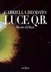 Luce Q.B. Ricette d'aMore