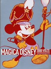 Magica Disney. 3000 volte Topolino