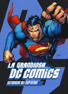 Listadelpopolo.it La grandiosa DC Comics. All'origine del supereroe Image