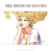 Nel segno di Manara. Catalogo della mostra (Bologna, 22 settembre 2017-21 gennaio 2018). Ediz. a colori.pdf