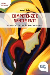 Competenze e sentimenti. Ascoltare i sentimenti per far crescere le competenze