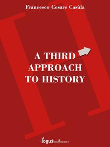 Athird approach to history