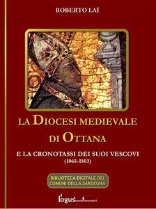 La diocesi medievale di Ottana e la cronotassi dei suoi vescovi (1065-1503) - Roberto Lai - ebook
