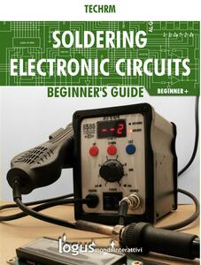 Soldering electronic circuits. Beginner's guide