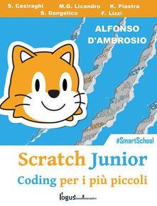 Scratch junior. Coding per i più piccoli - Sergio Casiraghi,Alfonso D'Ambrosio,Serafina Dangelico,Maria Grazia Licandro - ebook