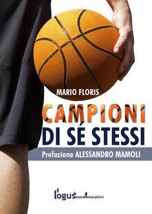 Campioni di sé stessi. Guida per allenatori e atleti - Mario Floris - ebook