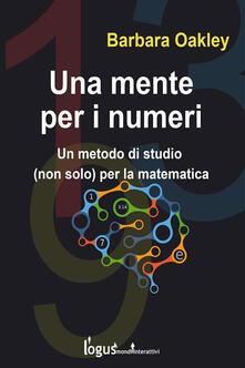 Una mente per i numeri. Un metodo di studio (non solo) per la matematica - Barbara Oakley - ebook