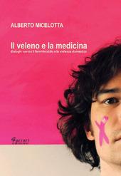 Il veleno e la medicina. Dialoghi contro il femminicidio e la violenza domestica
