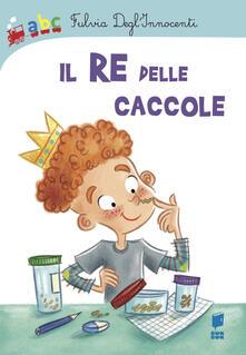 Listadelpopolo.it Il re delle caccole. Ediz. illustrata Image
