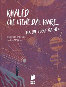 Khaled che viene dal mare... Ma che vuole da me?.pdf