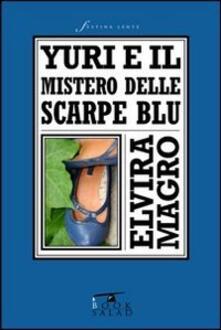 Yuri e il mistero delle scarpe blu - Elvira Magro - copertina