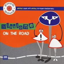Vitalitart.it Missione «on the road». Piccole guide per piccoli cittadini consapevoli. Con adesivi Image