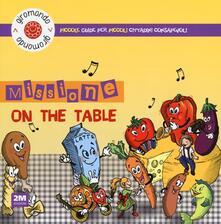 Equilibrifestival.it Missione «on the table». Piccole guide per piccoli cittadini consapevoli. Con adesivi Image