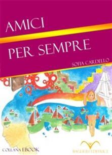 Amici per sempre - Sofia Cardello - ebook