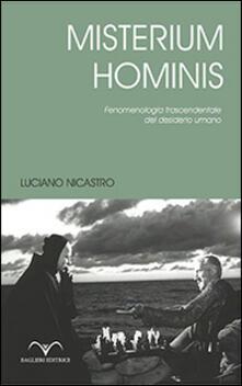 Misterium Hominis. Fenomenologia trascendentale del desiderio umano - Luciano Nicastro - copertina