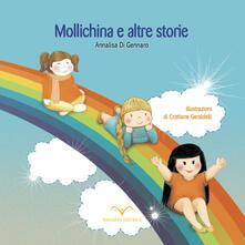 Mollichina e altre storie. Ediz. illustrata
