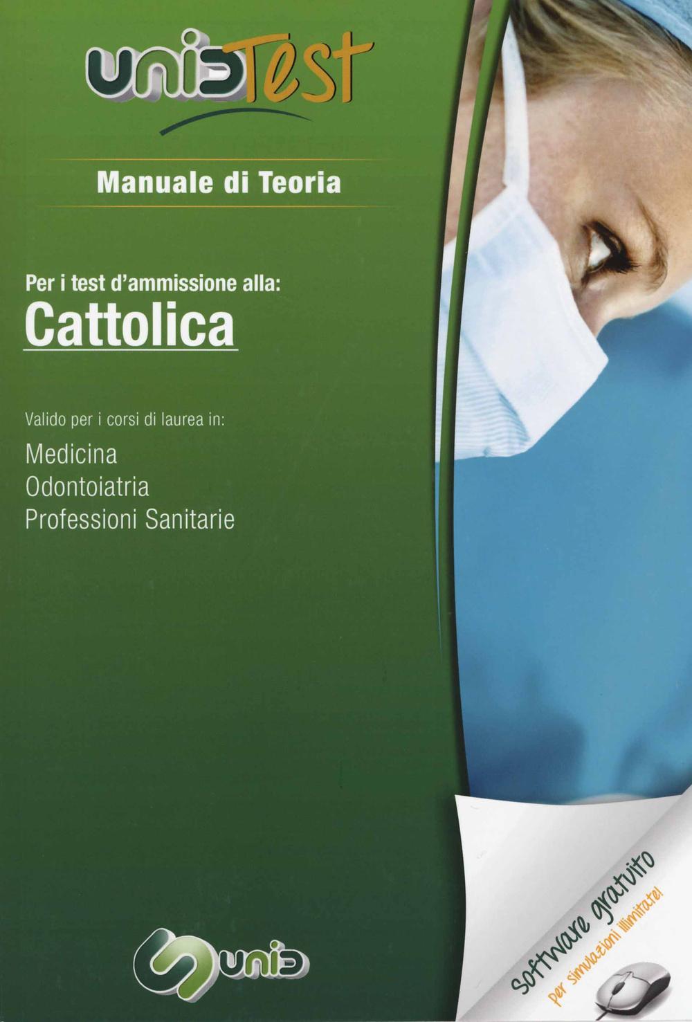 Image of UnidTest 1. Manuale di teoria per i test d'ammissione alla: Cattolica. Valido per i corsi di laurea in: medicina, odontoiatria e veterinaria. Con software