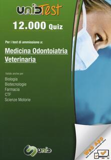 12.000 quiz per i test di ammissione a medicina, odontoiatria, veterinaria. Con aggiornamento online.pdf