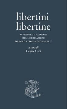 Premioquesti.it Libertini libertine. Avventure e filosofie del libero amore da Lord Byron a George Best Image