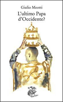 L ultimo papa dOccidente?.pdf