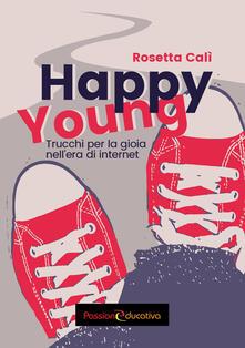 Happy young. Trucchi per la gioia nellera di internet.pdf