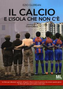 Il calcio e l'isola che non c'è - Ezio Glerean - copertina