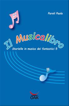 Il musicalibro. Storielle in musica dei fantastici 5. Con file MP3.pdf