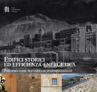 Edifici storici ed efficienza energetica. Palermo come scenario di sperimentazione