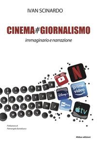 Cinema#giornalismo. Immaginario e narrazione