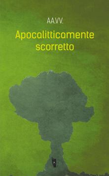 Apocalitticamente scorretto. Vol. 1.pdf