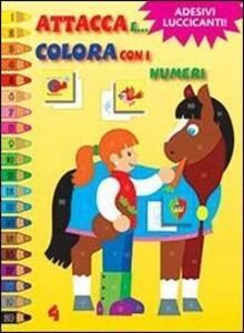Attacca e colora con i numeri. Con adesivi. Vol. 4