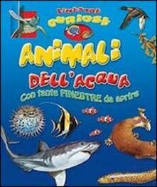 Animali dellacqua. Finestre curiose. Ediz. illustrata.pdf