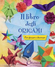 Antondemarirreguera.es Il libro degli origami. Per giocare e decorare. Ediz. illustrata Image
