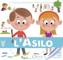 L asilo. Lenciclopedia dei piccoli. Con adesivi.pdf