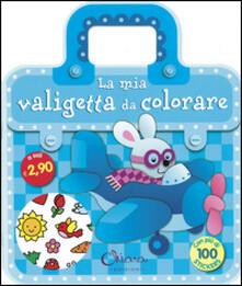 La mia valigetta da colorare. Con adesivi.pdf