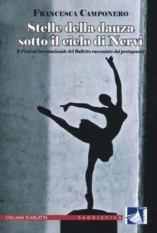 Capturtokyoedition.it Stelle della danza sotto il cielo di Nervi. Il Festival internazionale del Balletto raccontato dai protagonisti. Ediz. illustrata Image