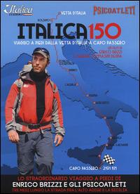 Italica 150. Viaggio a piedi dalla vetta d'Italia a Capo Passero. DVD. Con libro - Brizzi Enrico Tommasini Degna Serena - wuz.it
