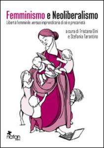 Femminismo e neoliberalismo. Libertà femminile versus imprenditoria di sé e precarietà