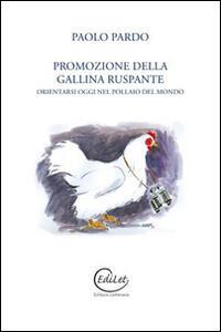 Promozione della gallina ruspante. Orientarsi oggi nel pollaio del mondo