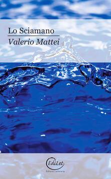 Lo sciamano - Valerio Mattei - copertina