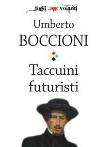 Taccuini futuristi - Umberto Boccioni - ebook