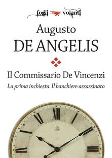 Il banchiere assassinato. Il commissario De Vincenzi. La prima inchiesta - Loris Rambelli,Augusto De Angelis - ebook