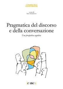 Pragmatica del discorso e della conversazione. Una prospettiva cognitiva