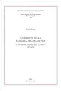 L' archivio della famiglia Alliata di Pisa. Il fondo diplomatico e la Sardegna (1261-1375). Testo latino a fronte