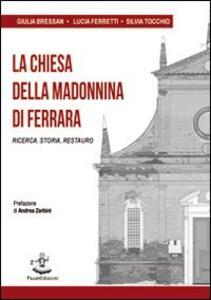 La chiesa della Madonnina di Ferrara. Ricerca, storia, restauro
